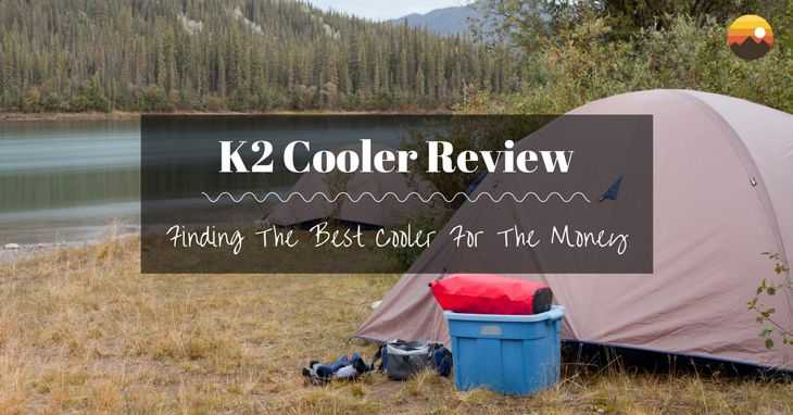 K2 Cooler Review: Finding The Best Cooler For The Money