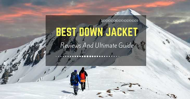 Best Down Jacket – Reviews And Buyer's Guide 2018