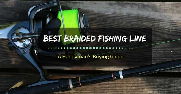 Best Braided Fishing Line – Reviews And Buyer's Guide 2018